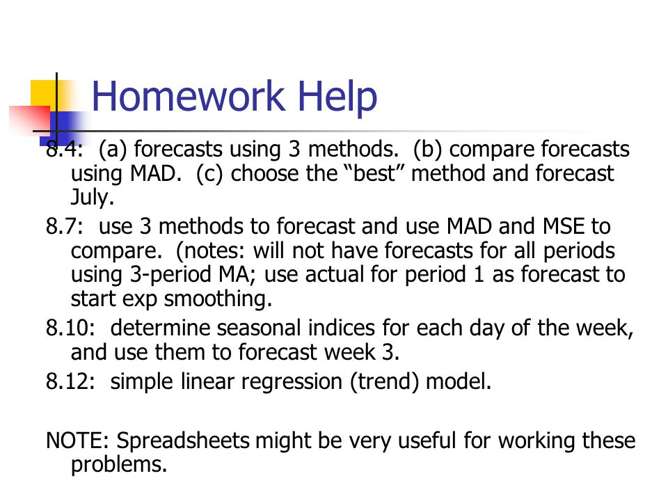 Homework Help 8.4: (a) forecasts using 3 methods. (b) compare forecasts using MAD. (c) choose the best method and forecast July.