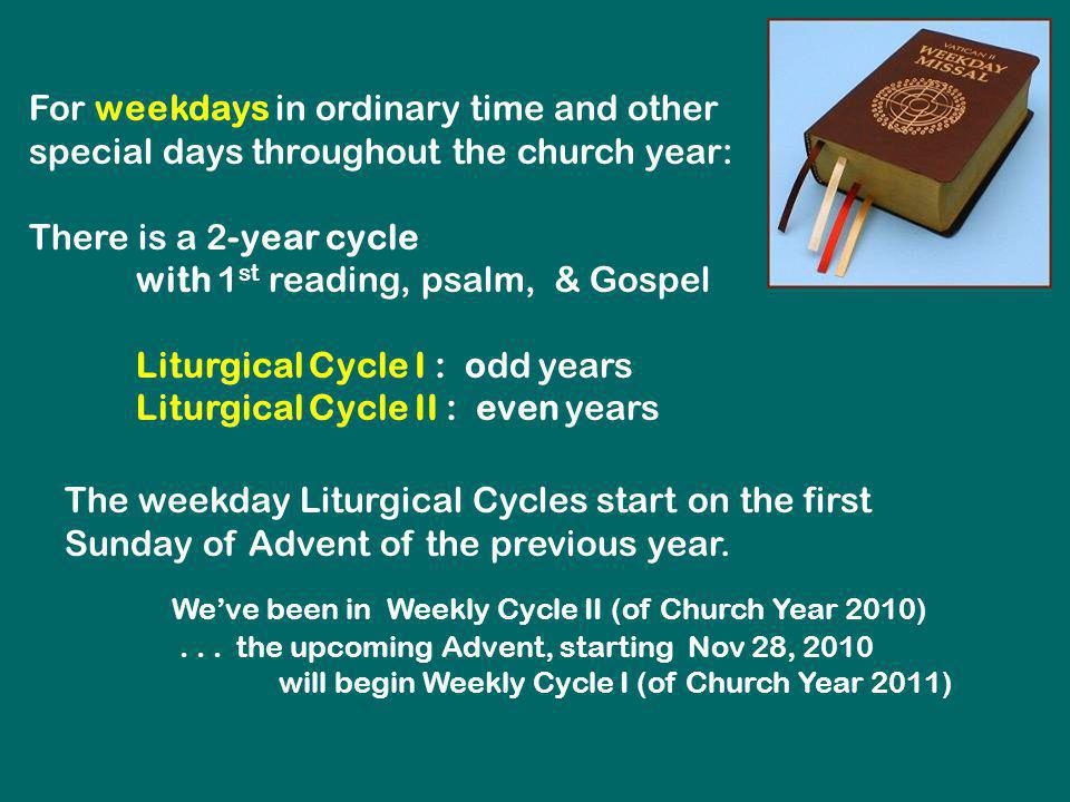For weekdays in ordinary time and other special days throughout the church year: