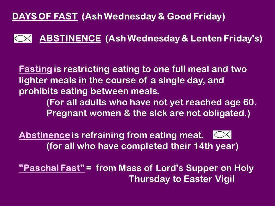 DAYS OF FAST (Ash Wednesday & Good Friday)