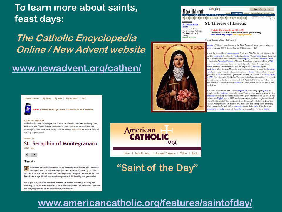 To learn more about saints, feast days: