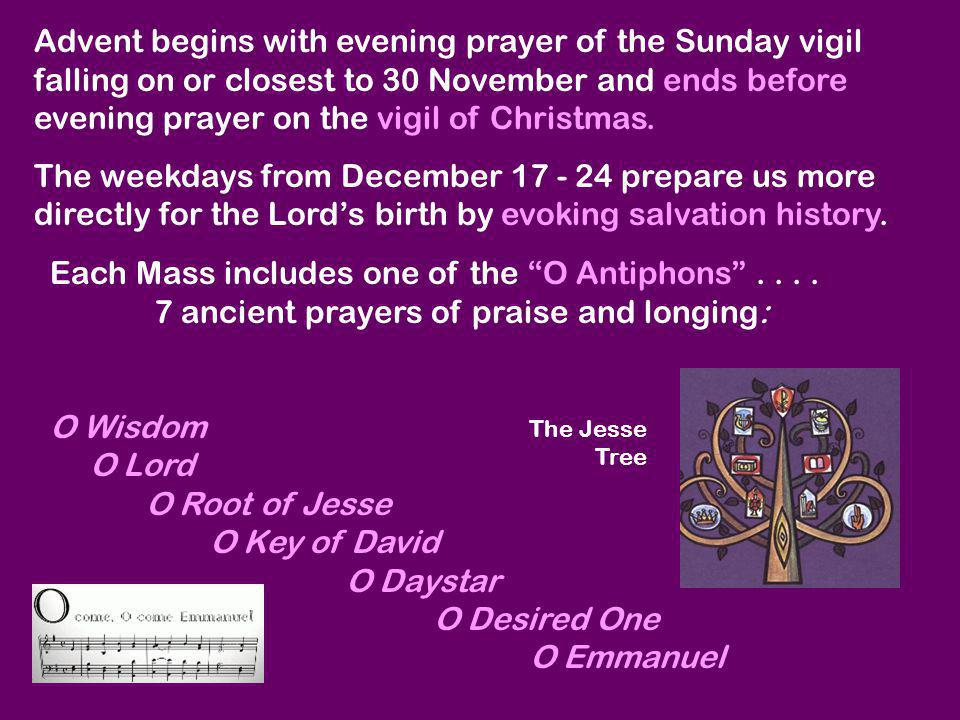 Each Mass includes one of the O Antiphons