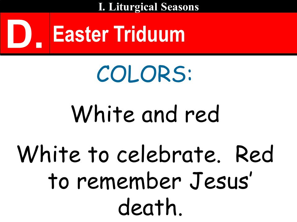 White to celebrate. Red to remember Jesus' death.