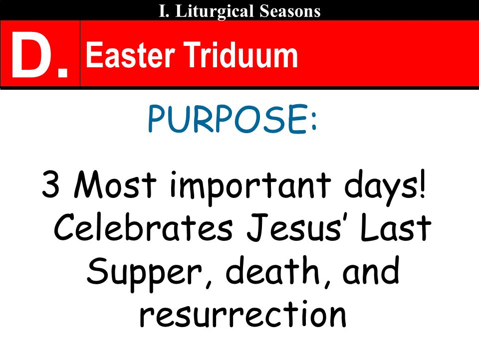 D. Easter Triduum PURPOSE: