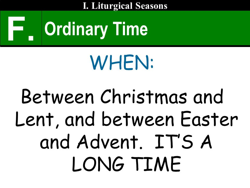 I. Liturgical Seasons F. Ordinary Time.