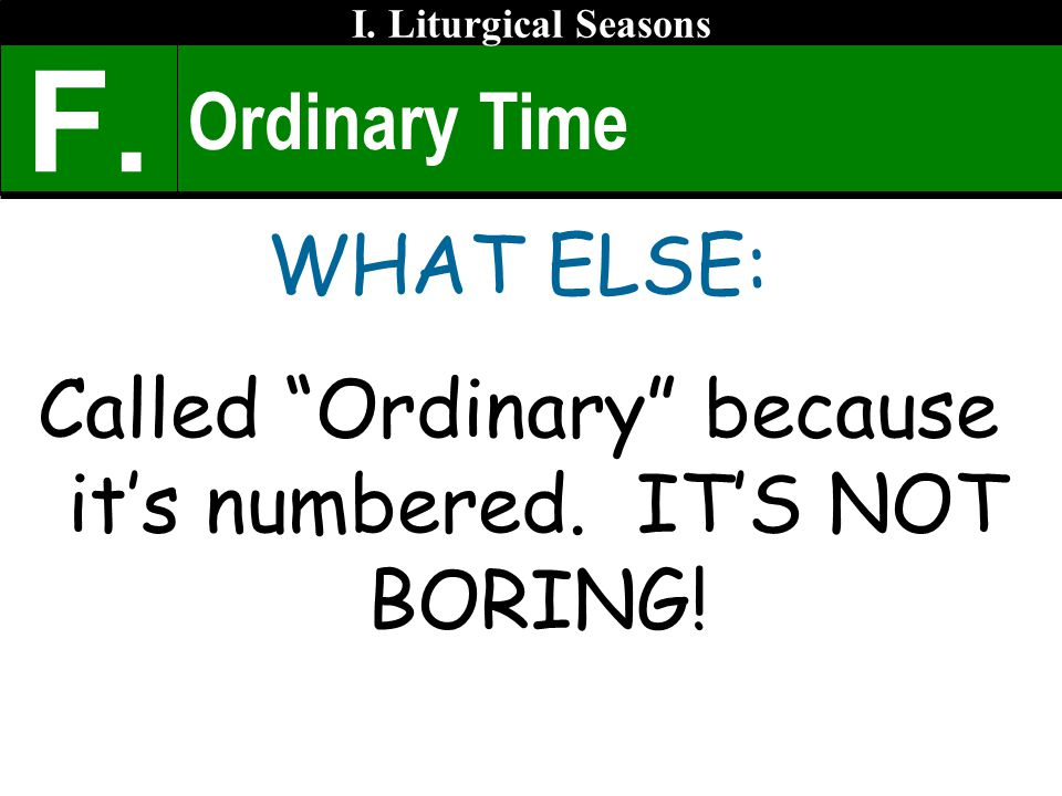 Called Ordinary because it's numbered. IT'S NOT BORING!