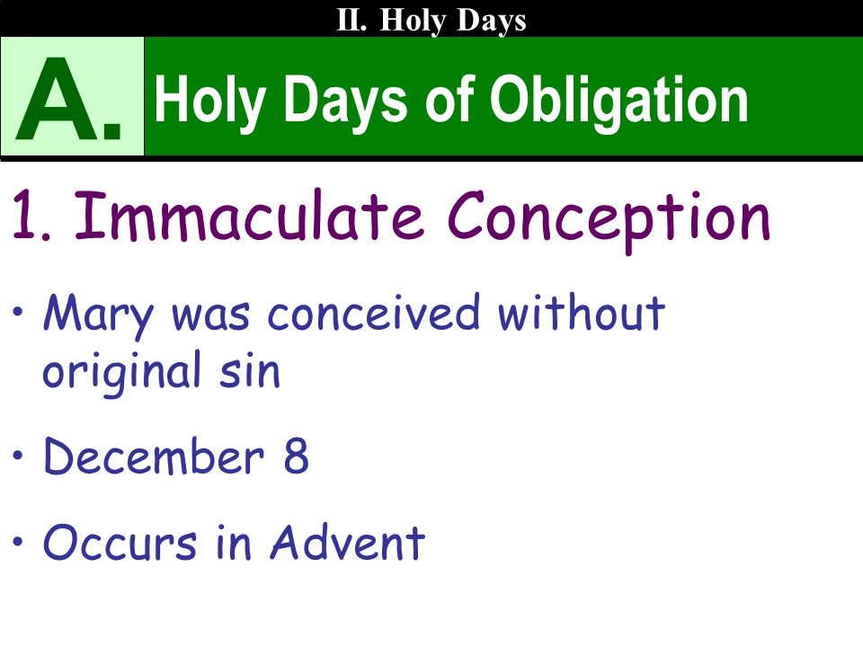 A. Holy Days of Obligation Immaculate Conception