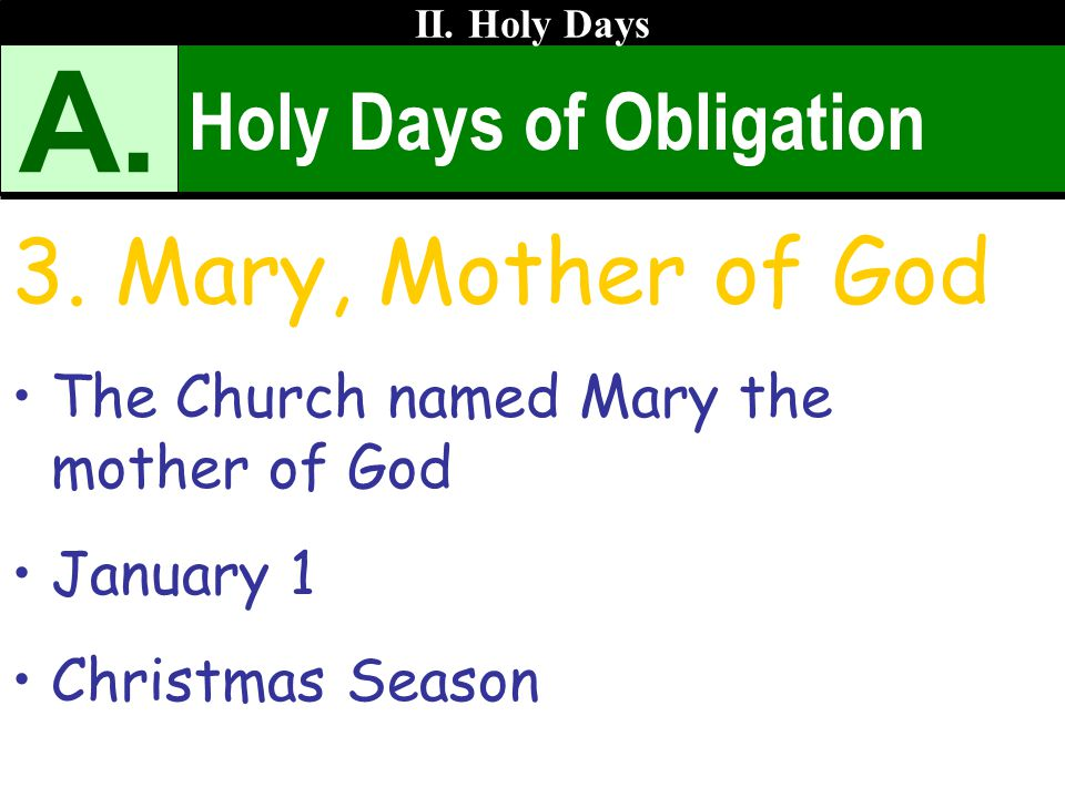 A. 3. Mary, Mother of God Holy Days of Obligation