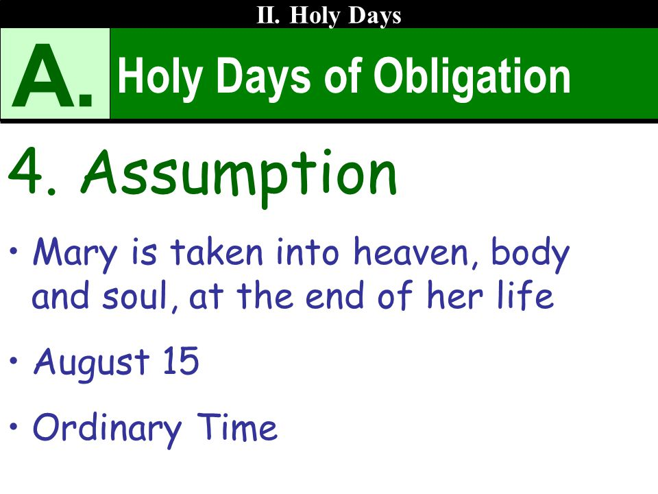 A. 4. Assumption Holy Days of Obligation