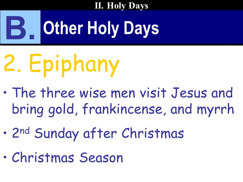 B. 2. Epiphany Other Holy Days