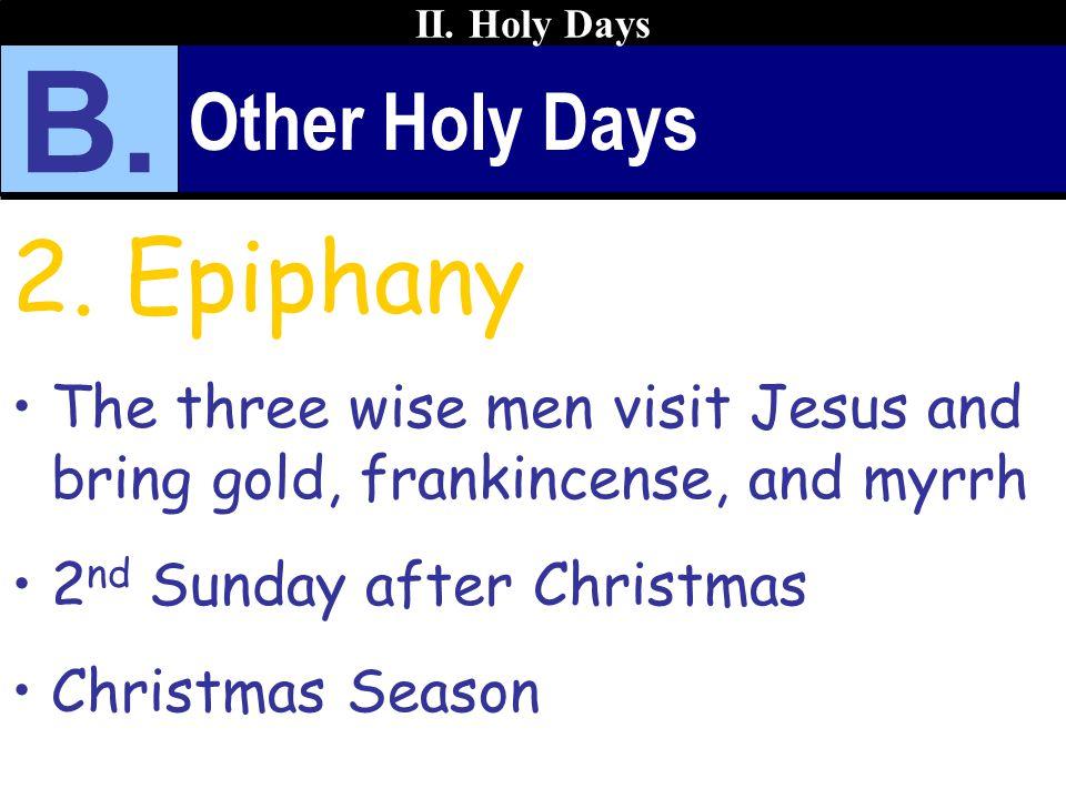 B. 2. Epiphany Other Holy Days