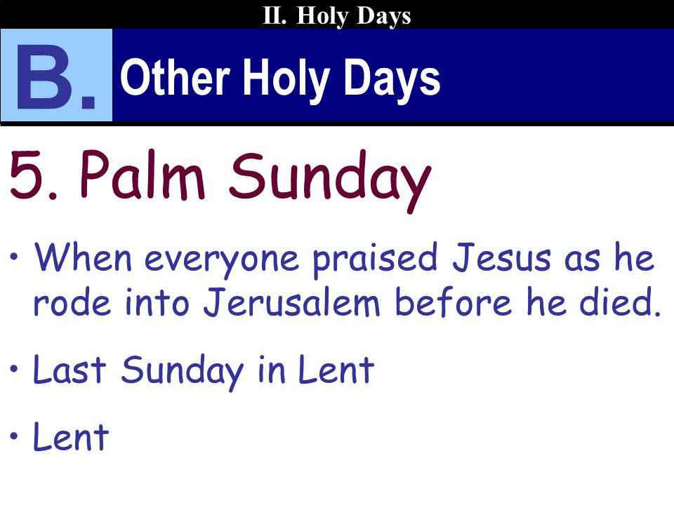 B. 5. Palm Sunday Other Holy Days