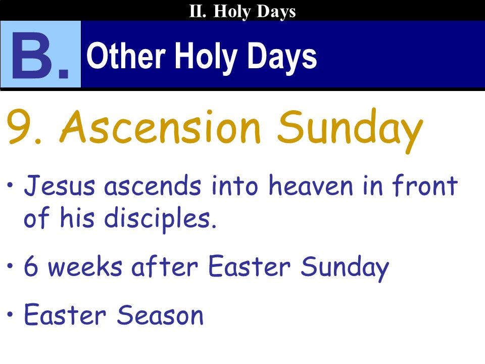 B. 9. Ascension Sunday Other Holy Days