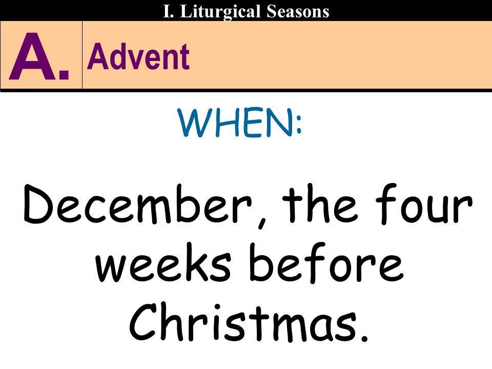 December, the four weeks before Christmas.