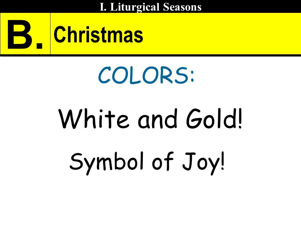 B. Christmas COLORS: White and Gold! Symbol of Joy!