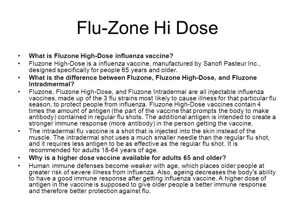 Flu-Zone Hi Dose What is Fluzone High-Dose influenza vaccine
