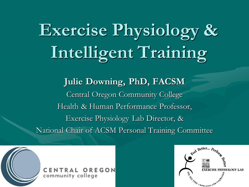 Exercise Physiology & Intelligent Training