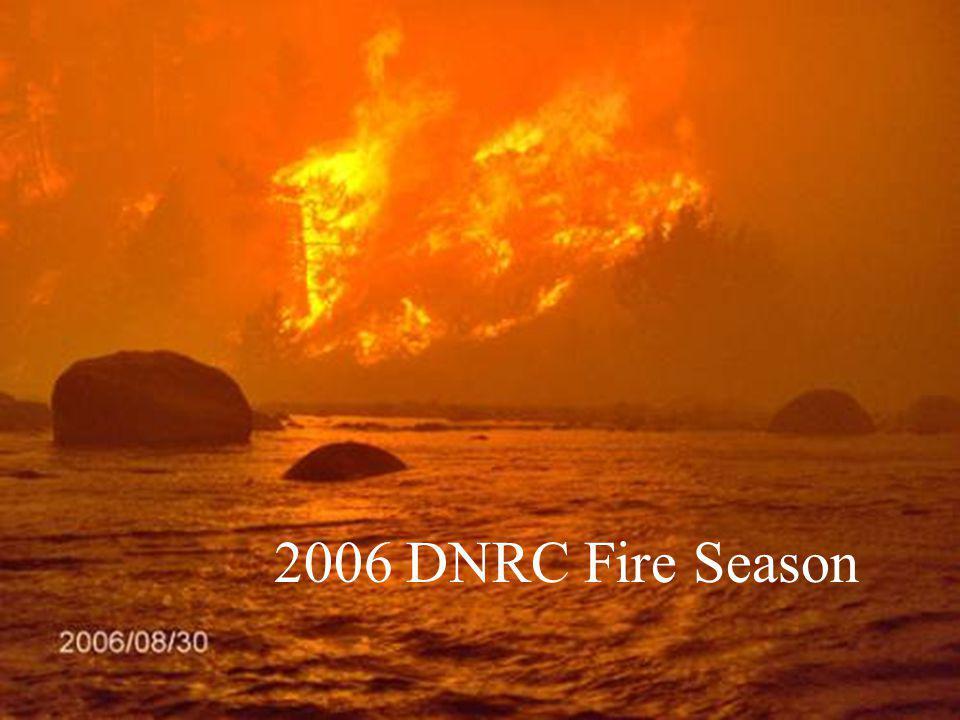 2006 DNRC Fire Season 2006 DNRC Fire Season