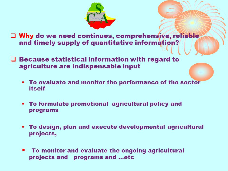 Why do we need continues, comprehensive, reliable and timely supply of quantitative information