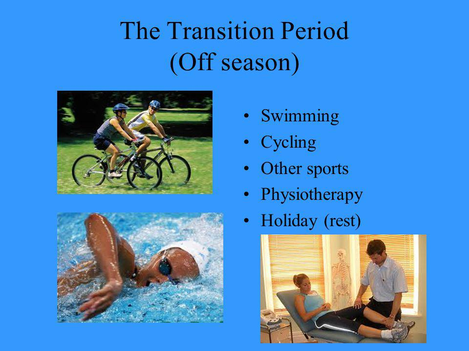 The Transition Period (Off season)