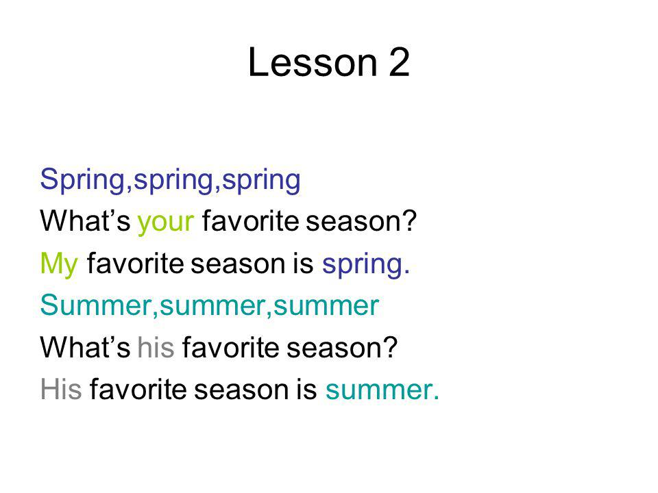 Lesson 2 Spring,spring,spring What's your favorite season