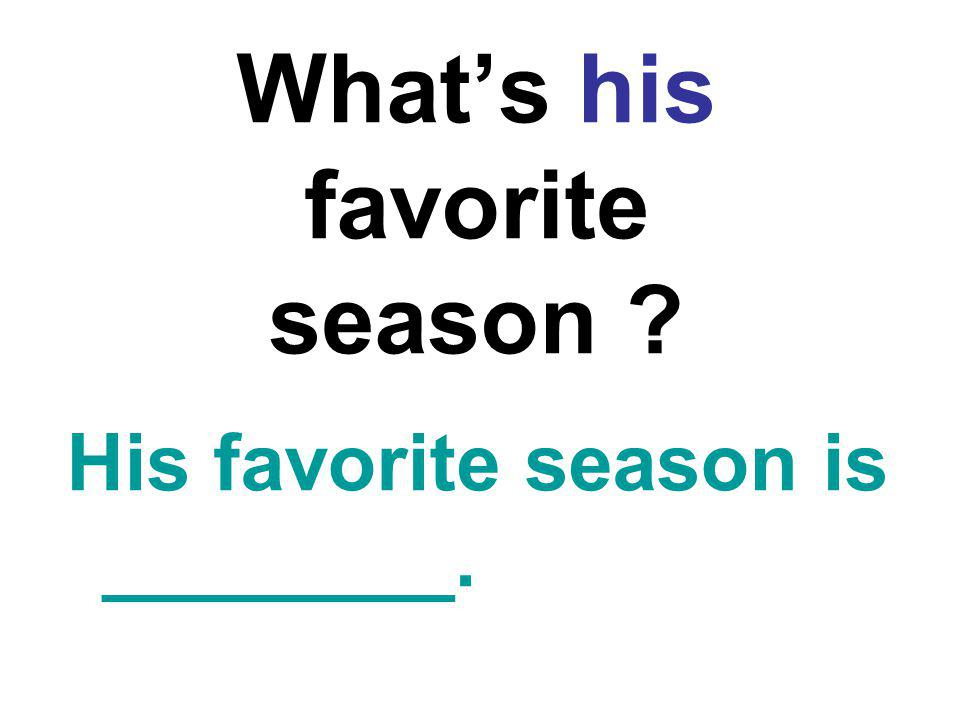 What's his favorite season