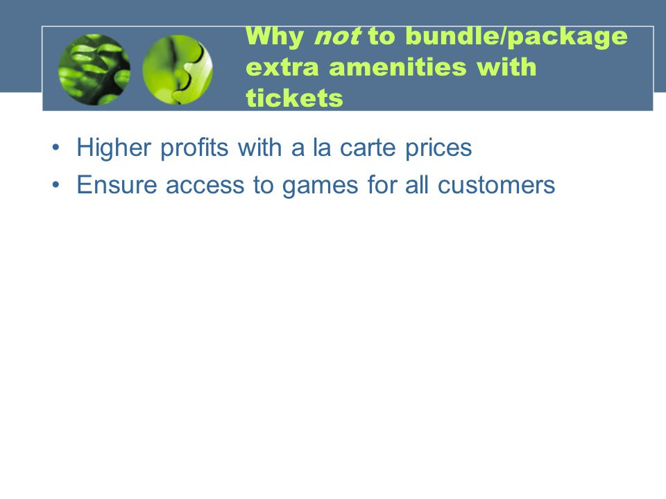 Why not to bundle/package extra amenities with tickets