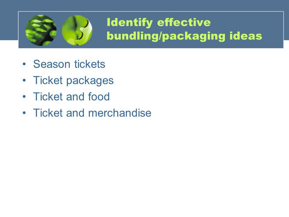 Identify effective bundling/packaging ideas