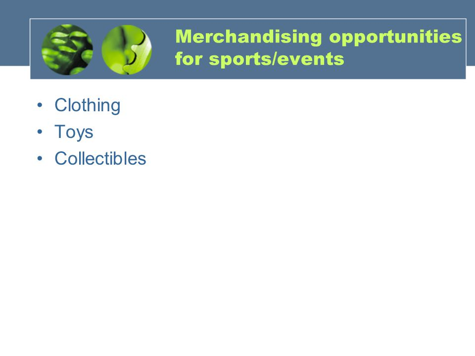 Merchandising opportunities for sports/events