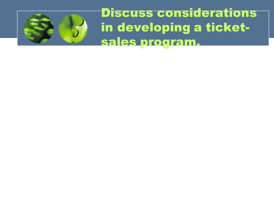Discuss considerations in developing a ticket-sales program.
