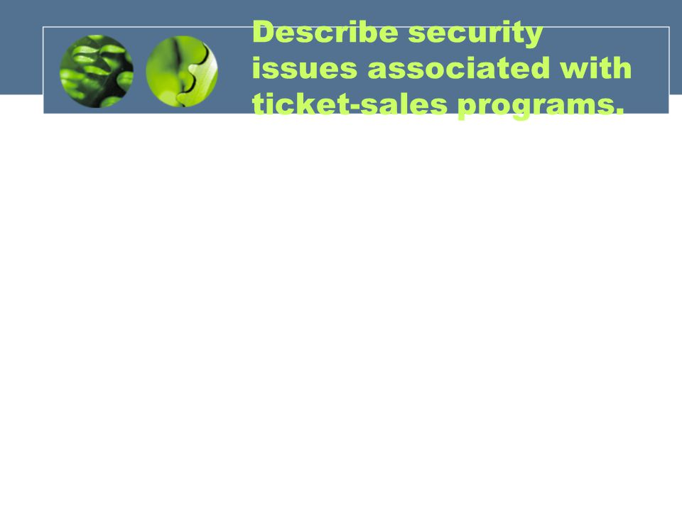 Describe security issues associated with ticket-sales programs.