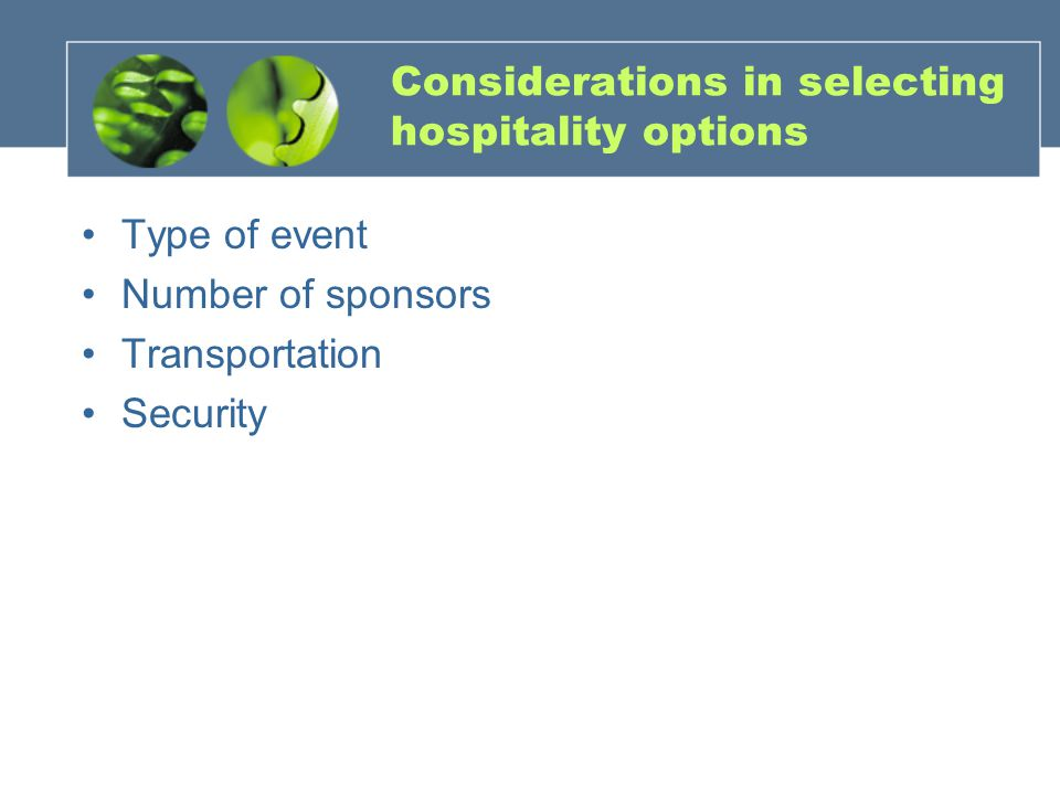 Considerations in selecting hospitality options
