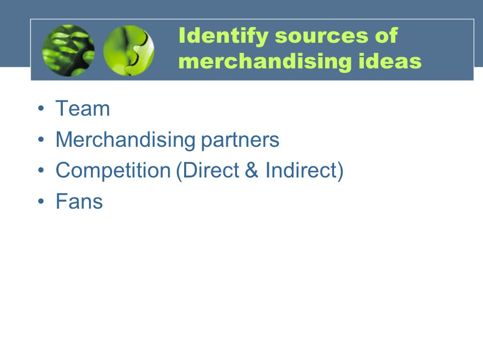 Identify sources of merchandising ideas