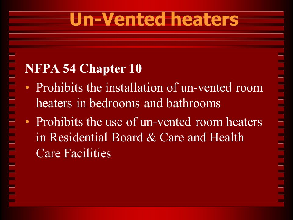 Un-Vented heaters NFPA 54 Chapter 10