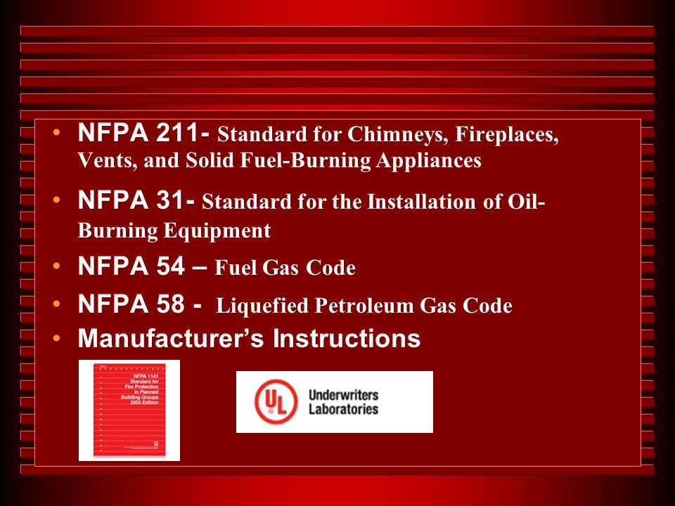 NFPA 211- Standard for Chimneys, Fireplaces, Vents, and Solid Fuel-Burning Appliances