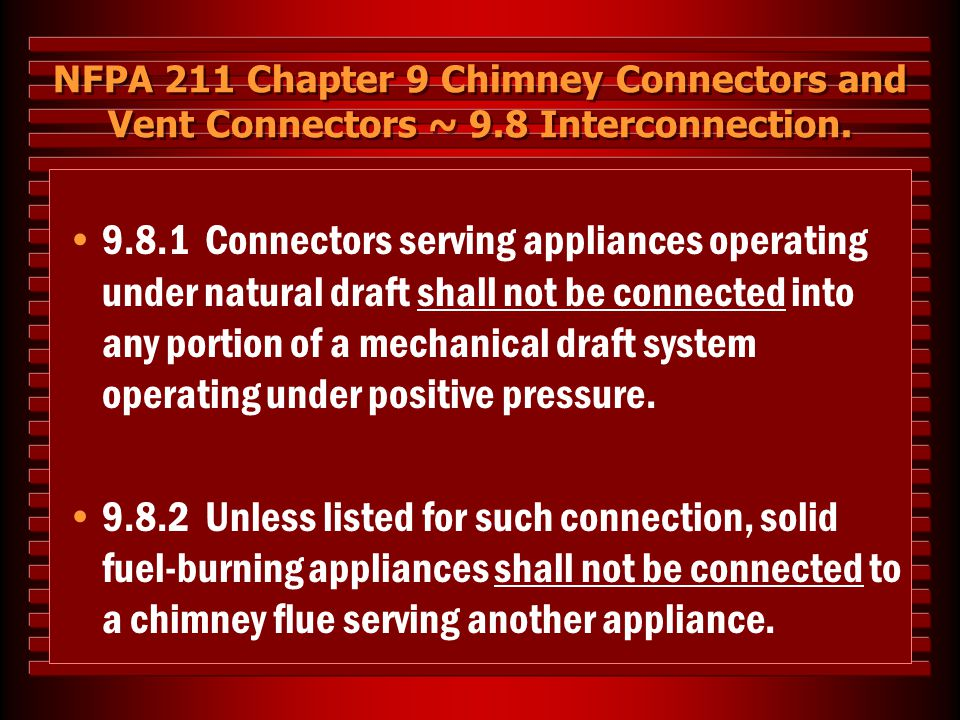 NFPA 211 Chapter 9 Chimney Connectors and Vent Connectors ~ 9