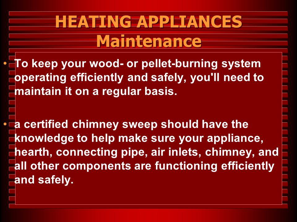 HEATING APPLIANCES Maintenance
