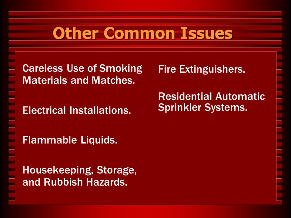 Other Common Issues Careless Use of Smoking Materials and Matches.