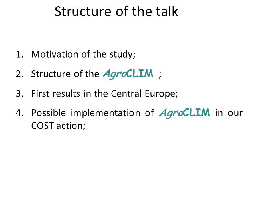 Structure of the talk Motivation of the study;