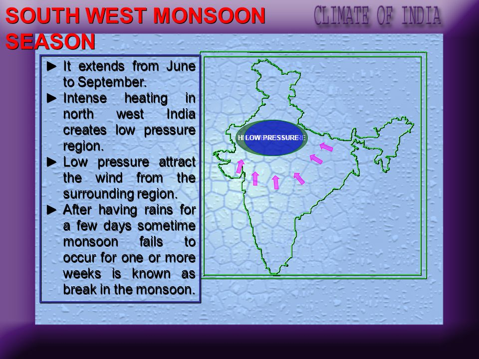 SOUTH WEST MONSOON SEASON
