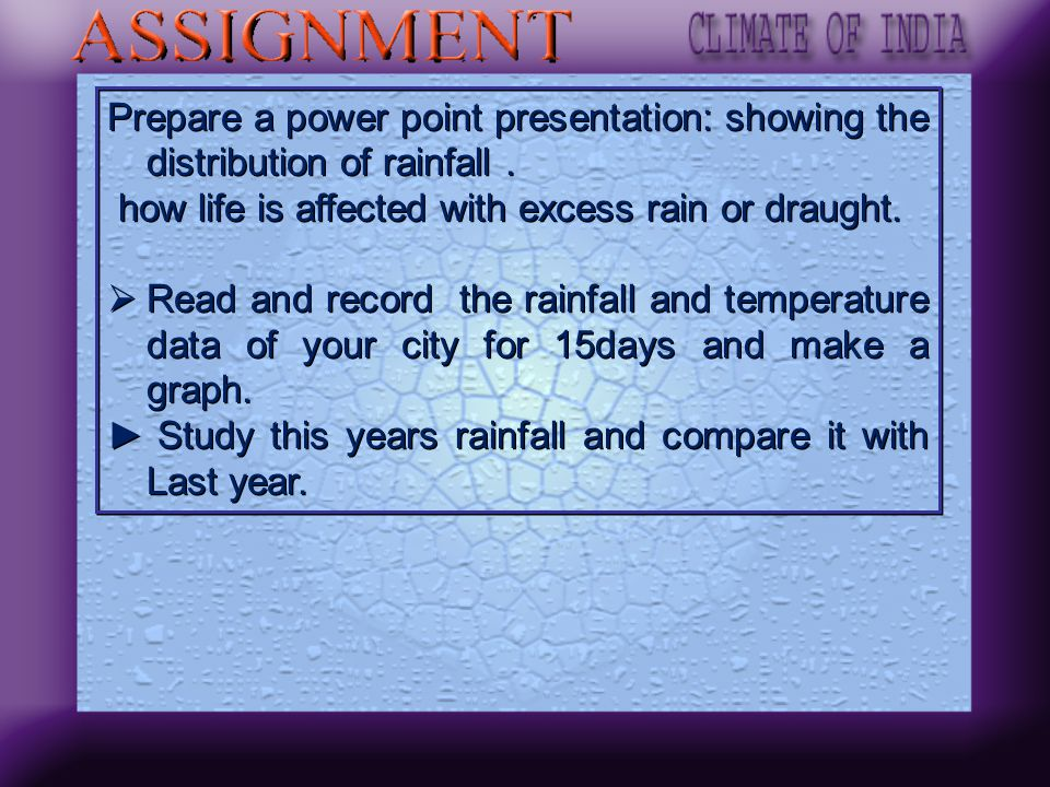 Prepare a power point presentation: showing the distribution of rainfall .
