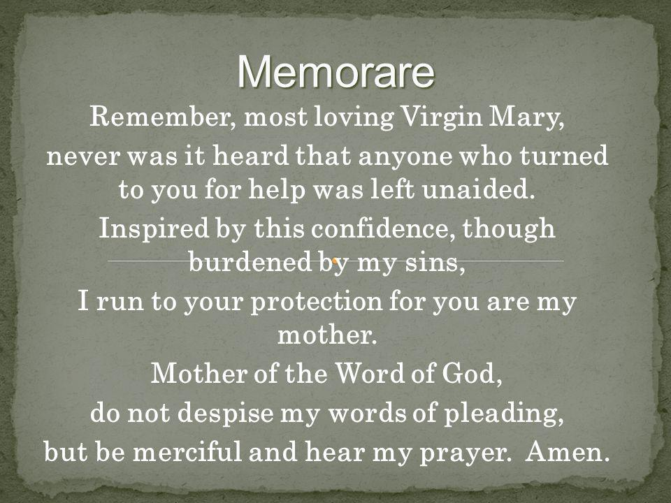 Memorare Remember, most loving Virgin Mary,