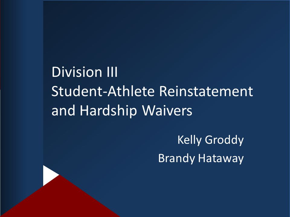 Division III Student-Athlete Reinstatement and Hardship Waivers