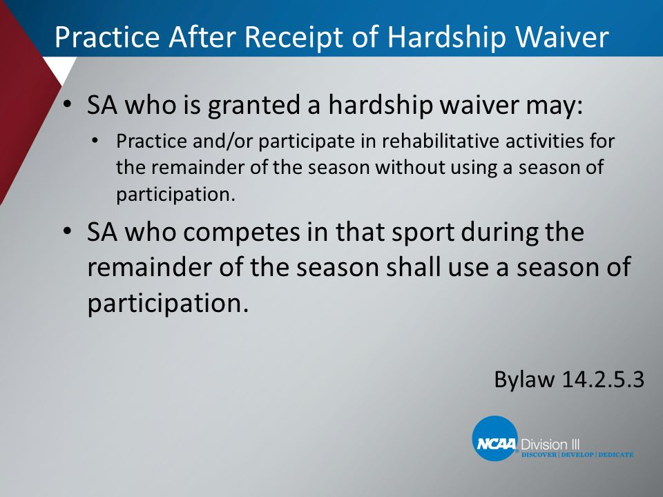 Practice After Receipt of Hardship Waiver
