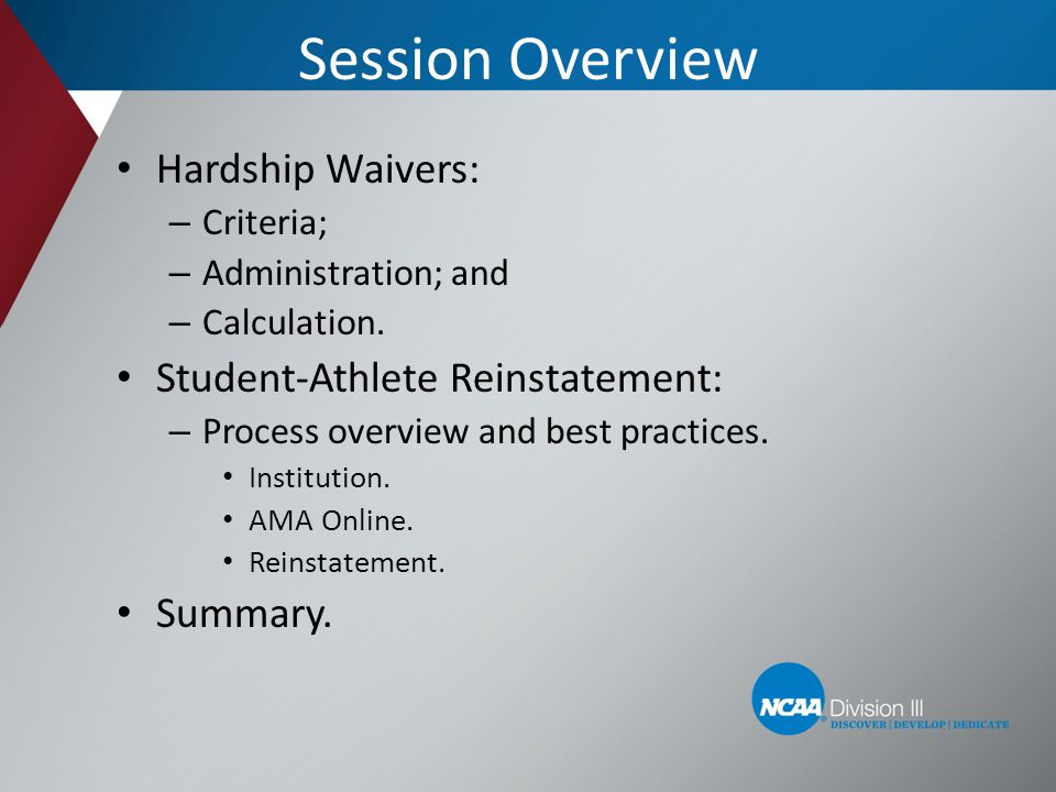 Session Overview Hardship Waivers: Student-Athlete Reinstatement: