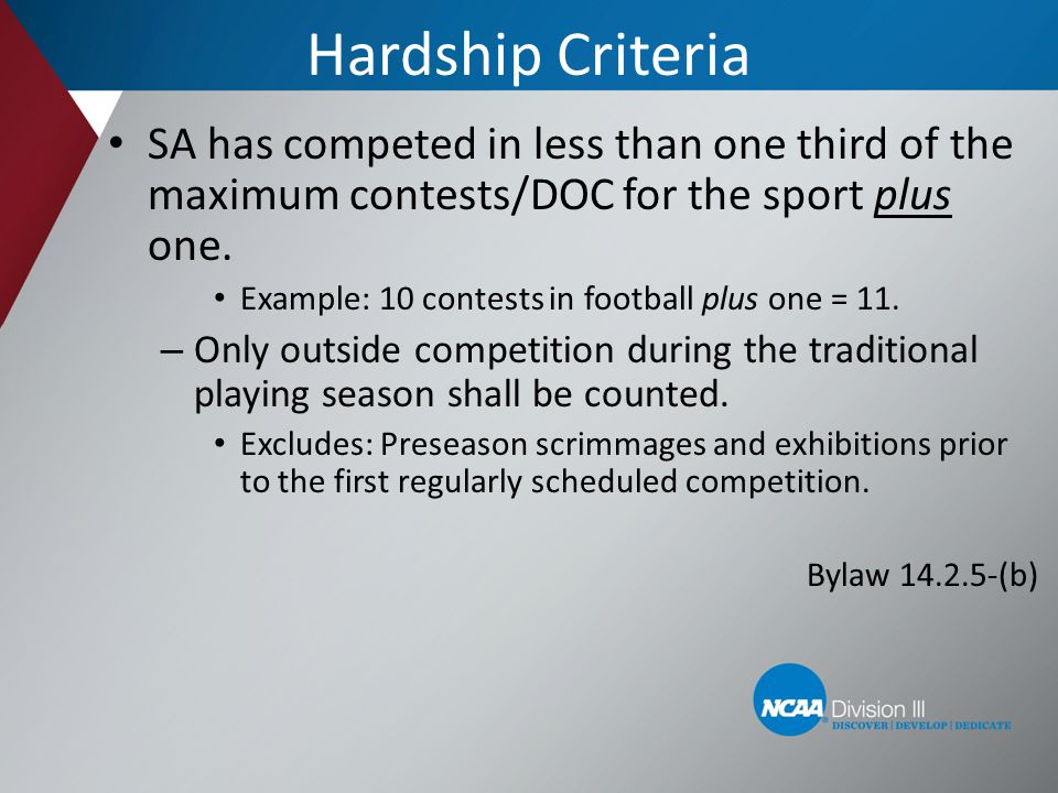 Hardship Criteria SA has competed in less than one third of the maximum contests/DOC for the sport plus one.