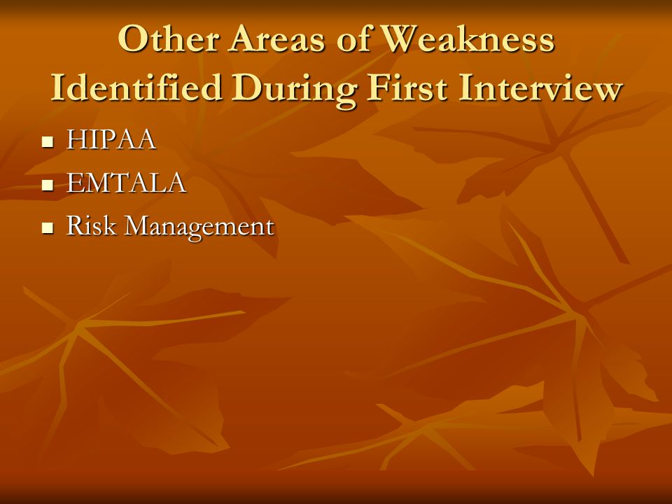 Other Areas of Weakness Identified During First Interview