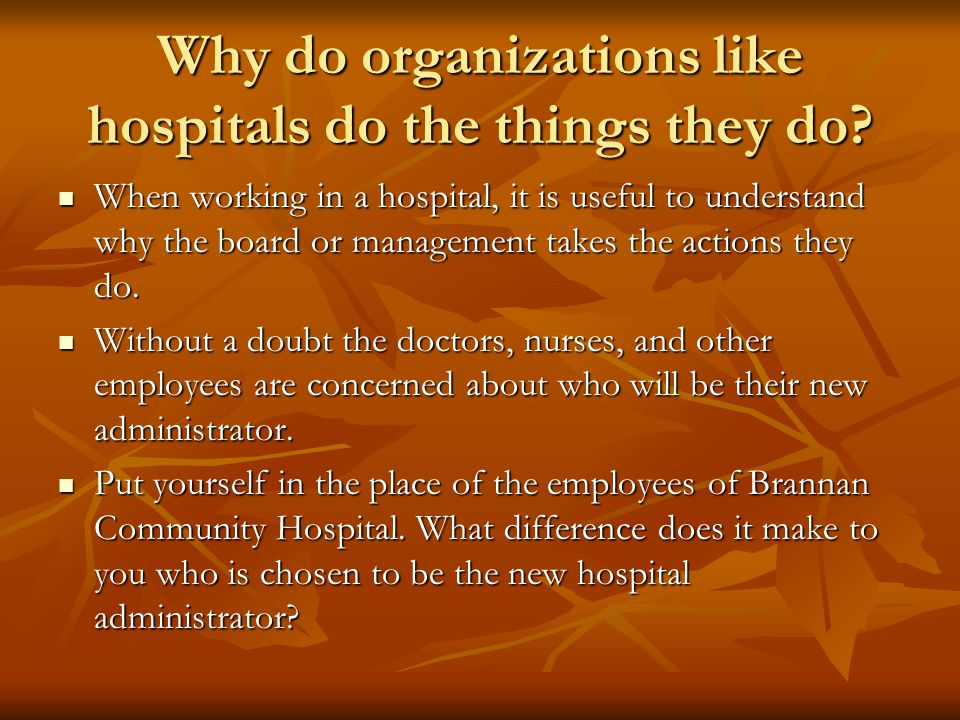 Why do organizations like hospitals do the things they do