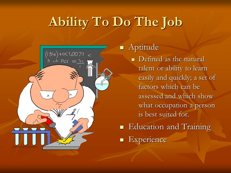 Ability To Do The Job Aptitude Education and Training Experience