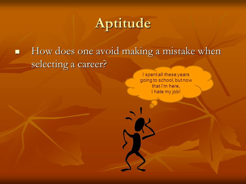 Aptitude How does one avoid making a mistake when selecting a career