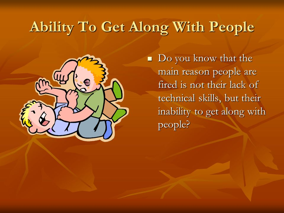 Ability To Get Along With People